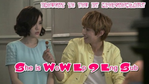 she is wow ep 9 engsub